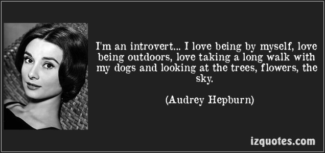 quote-i-m-an-introvert-i-love-being-by-myself-love-being-outdoors-love-taking-a-long-walk-with-my-audrey-hepburn-83549